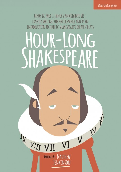 Hour-Long Shakespeare: Henry IV (Part 1), Henry V and Richard III