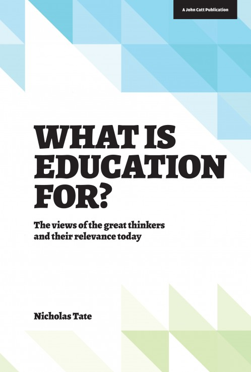 What Is Education For? The views of the great thinkers and their relevance today