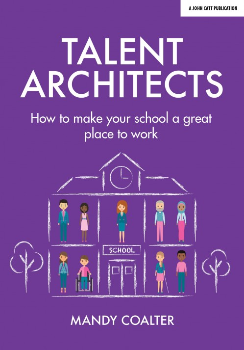 Talent Architects: How to make your school a great place to work