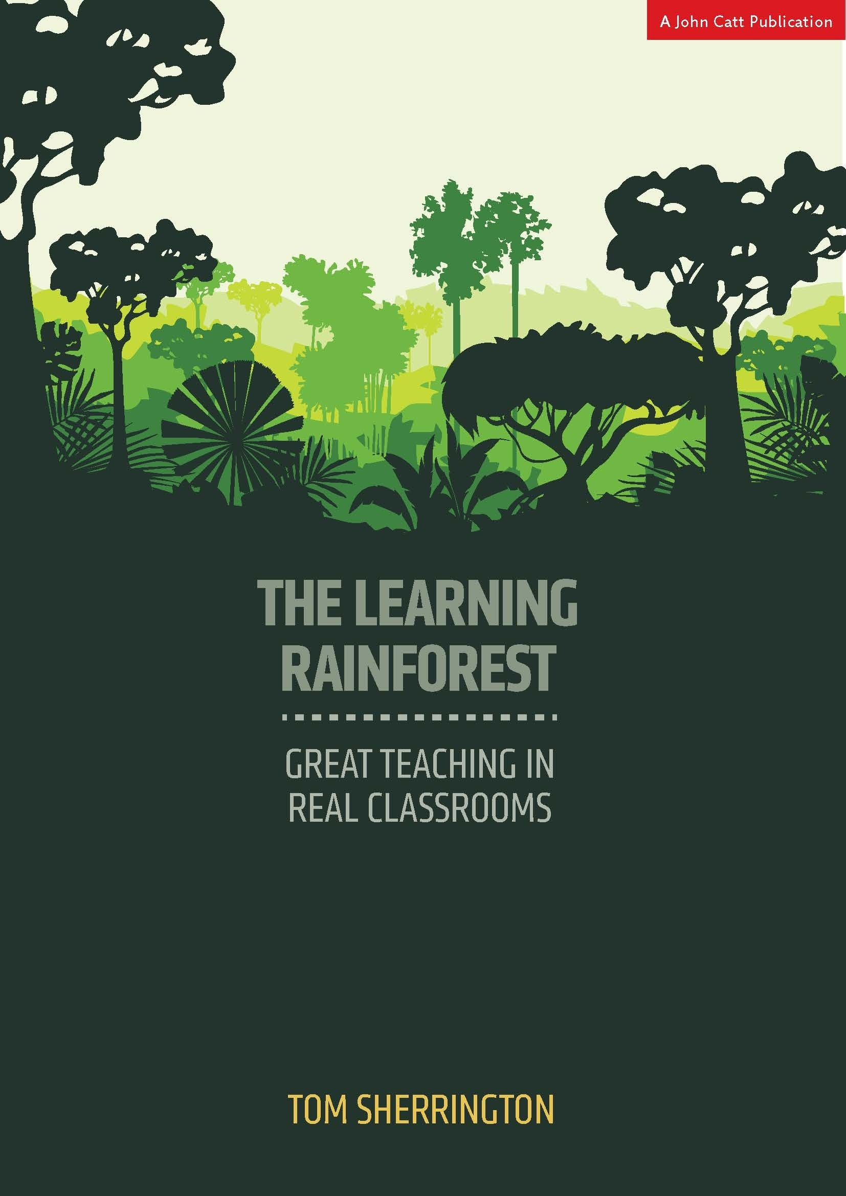 the learning rainforest great teaching in real classrooms