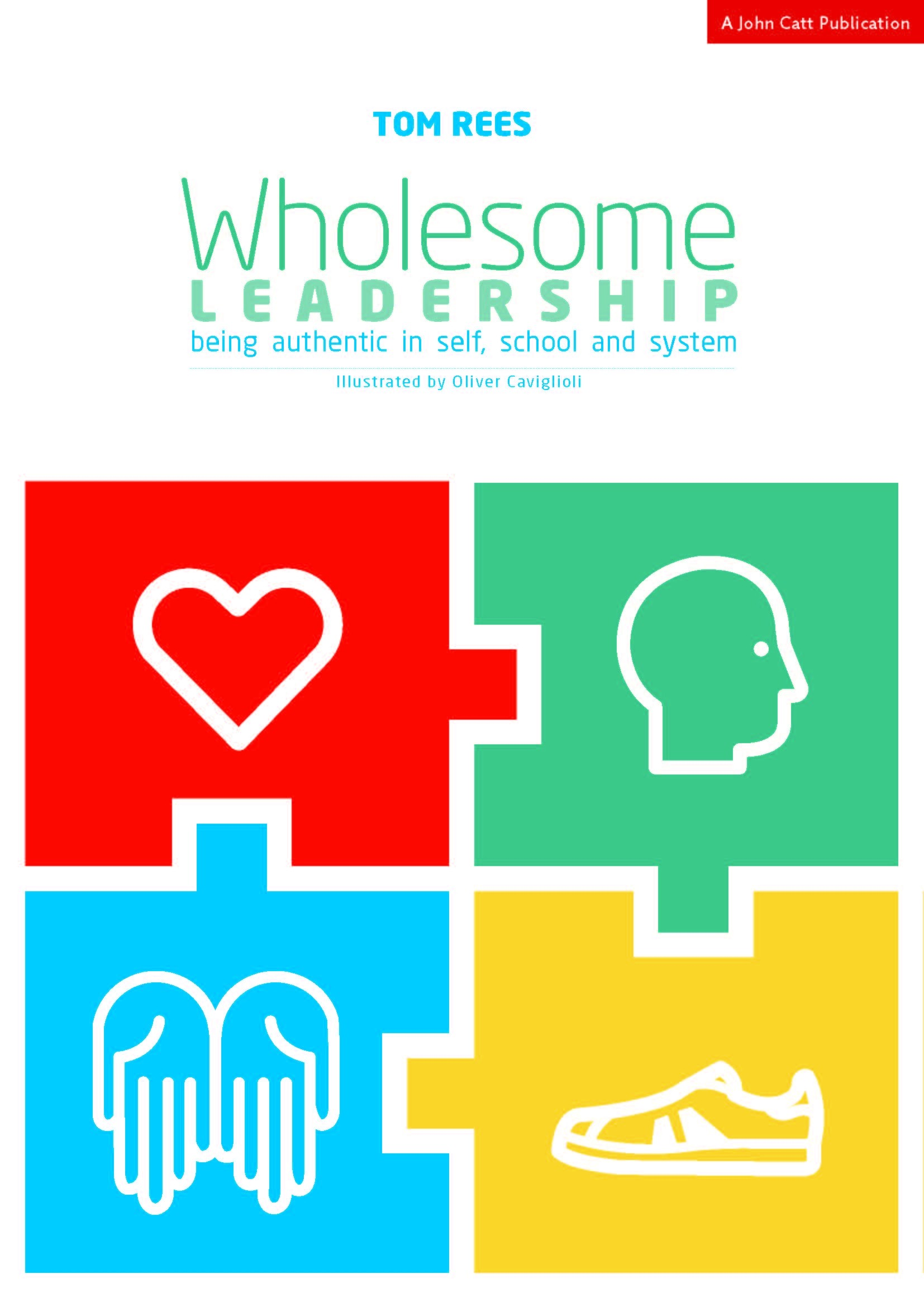 Wholesome Leadership Being Authentic In Self School And System