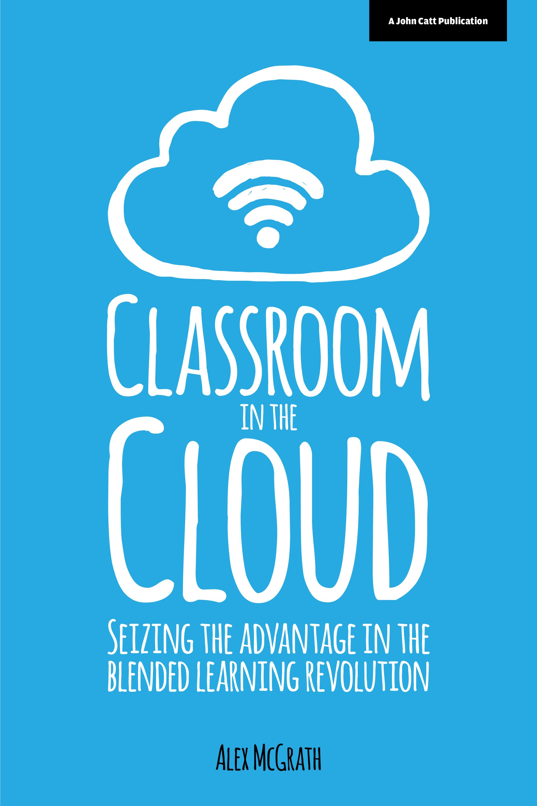 Classroom in the cloud - Seizing the advantage in the blended ...