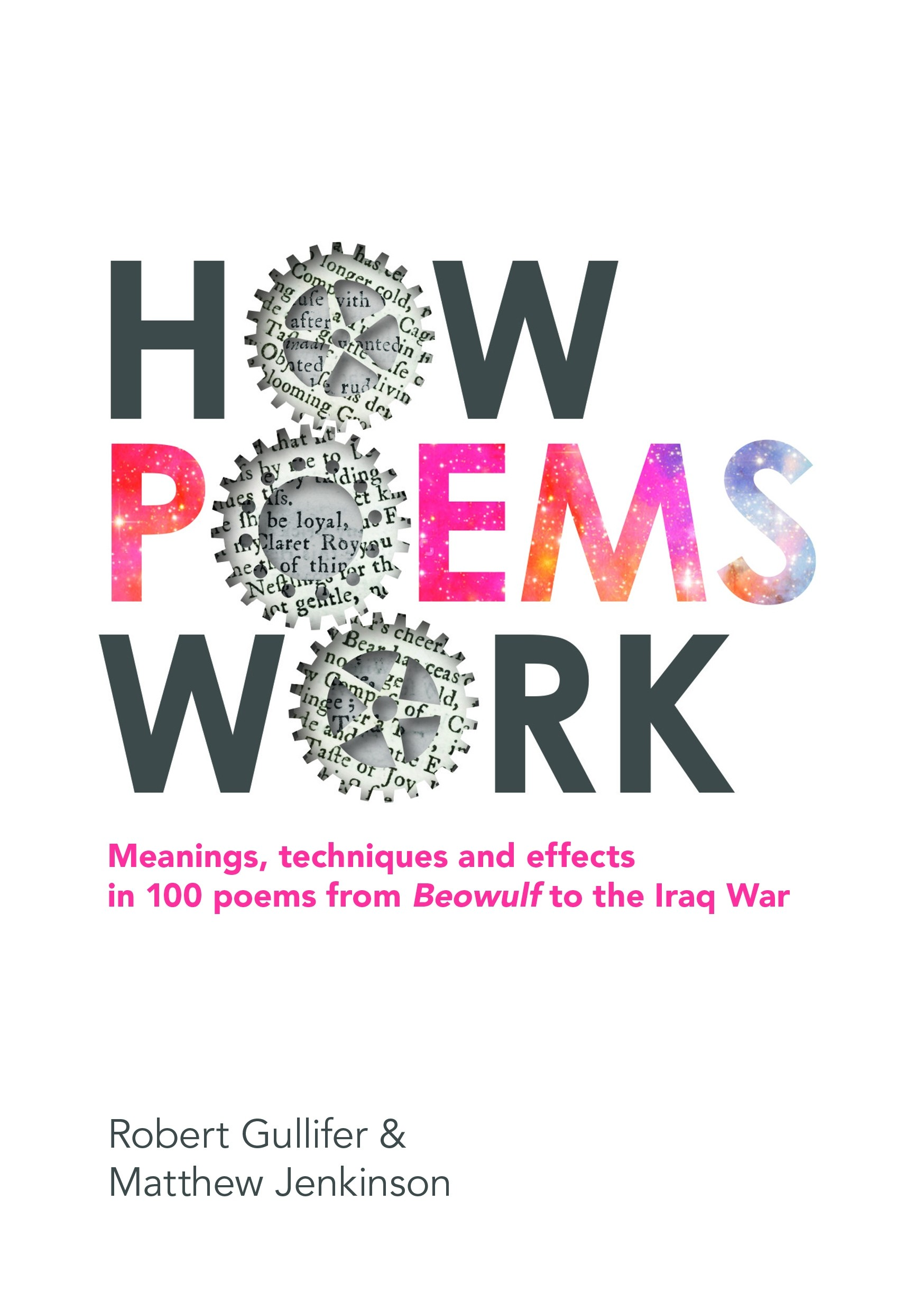 How Poems Work: Meanings, techniques and effects in 100 poems from