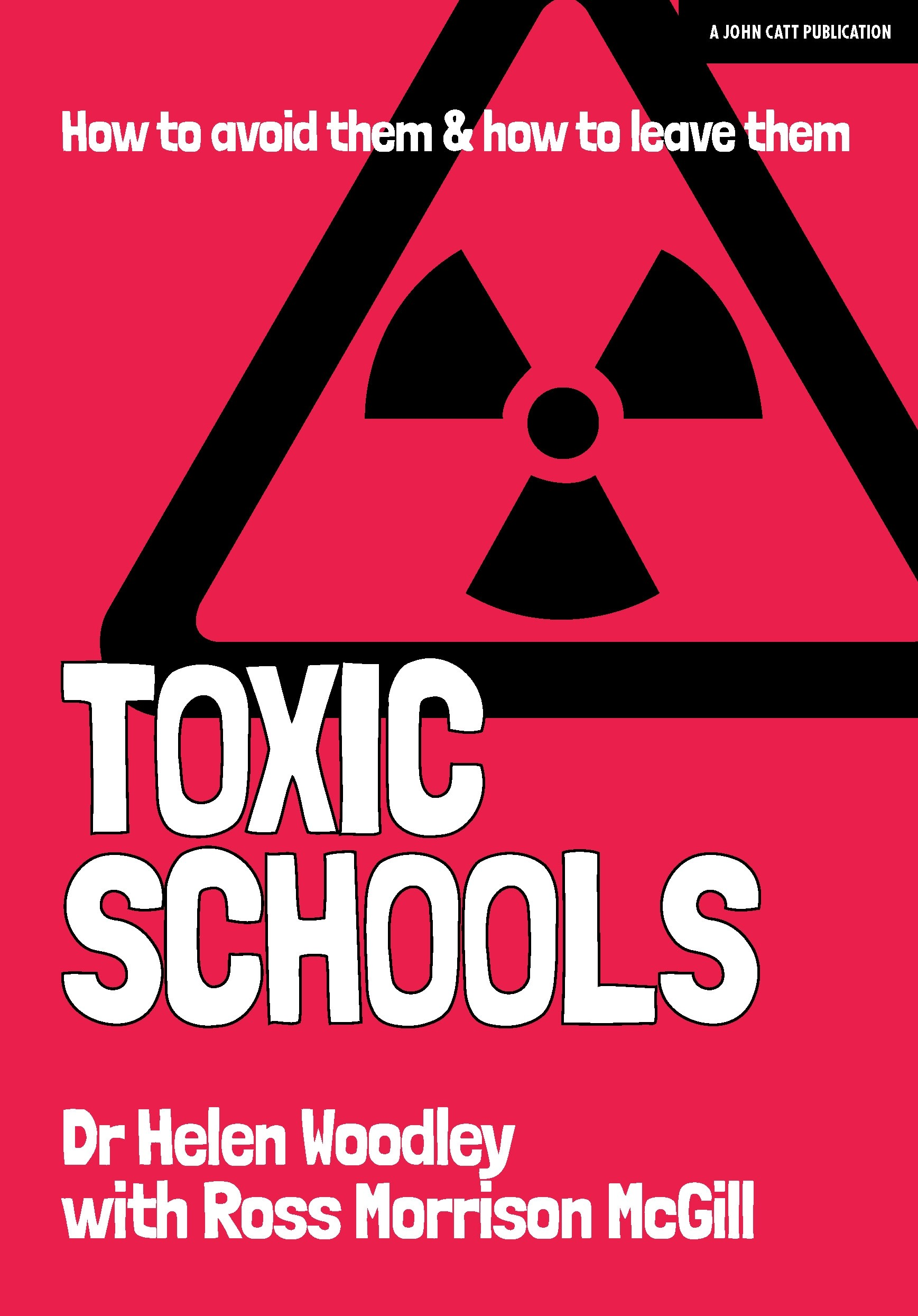 Toxic Schools: how to avoid them and how to leave them