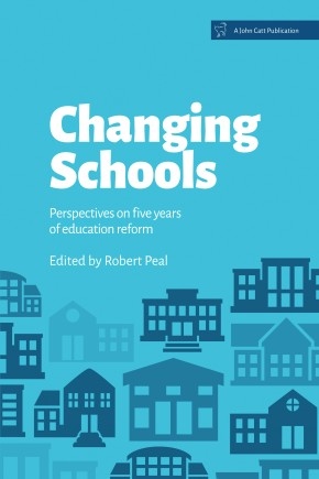 Changing Schools: Perspectives on five years of education reform