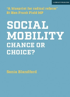 Social Mobility: Chance or Choice