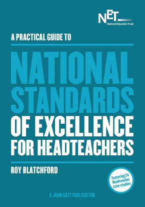 A Practical Guide to the National Standards of Excellence for Headteachers