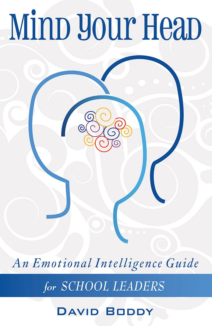 Mind Your Head: An Emotional Intelligence Guide for School Leaders