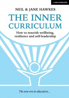 The Inner Curriculum: How to nourish Wellbeing, Resilience & Self-leadership