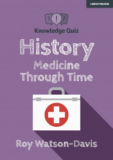 Knowledge Quiz: History - Medicine Through Time