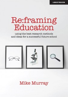 Re:framing education: Using the best research methods and ideas for a successful future school