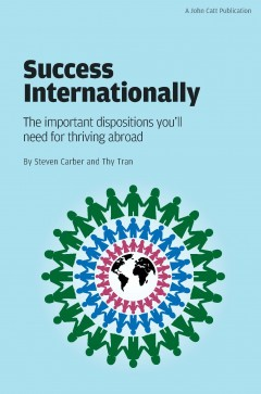 Success Internationally: The important dispositions you'll need for thriving abroad