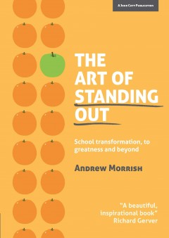 The Art of Standing Out: Transforming your school to greatness... and beyond