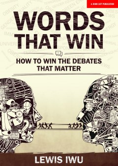Words that win: How to win the debates that matter