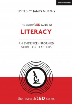 The researchED Guide to Literacy