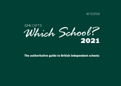 Which School? 2021: A guide to UK independent schools