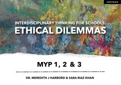 Interdisciplinary Thinking for Schools: Ethical Dilemmas MYP 1, 2 & 3