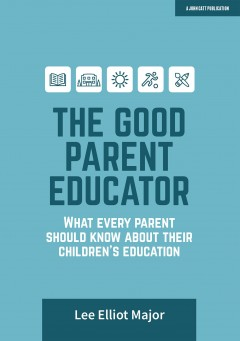 The Good Parent Educator: What every parent should know about their children's education