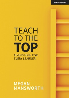 Teach to the Top: Aiming High for Every Learner