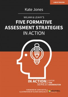 Wiliam & Leahy's Five Formative Assessment Strategies in Action