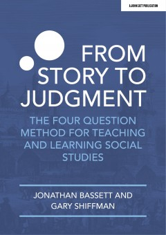 From Story to Judgment: The Four Question Method for Teaching and Learning Social Studies