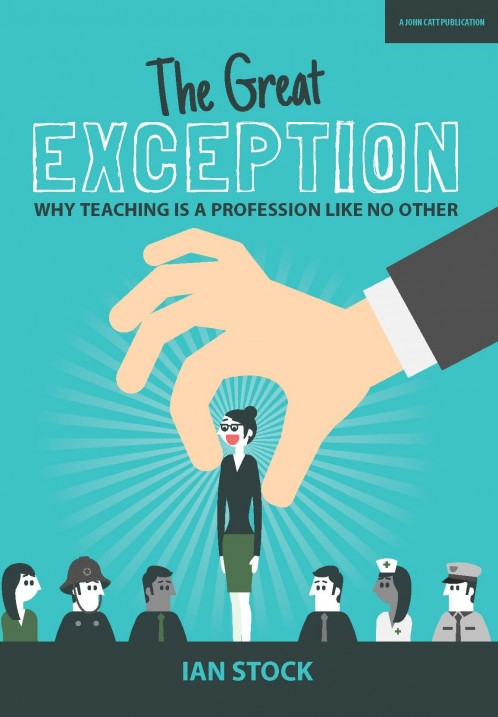 The Great Exception: Why teaching is a profession like no other