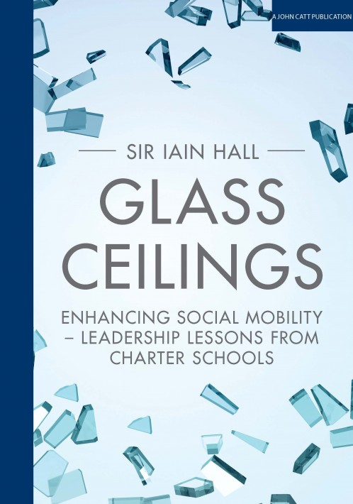 Glass Ceilings: Enhancing social mobility - Leadership lessons from Charter Schools