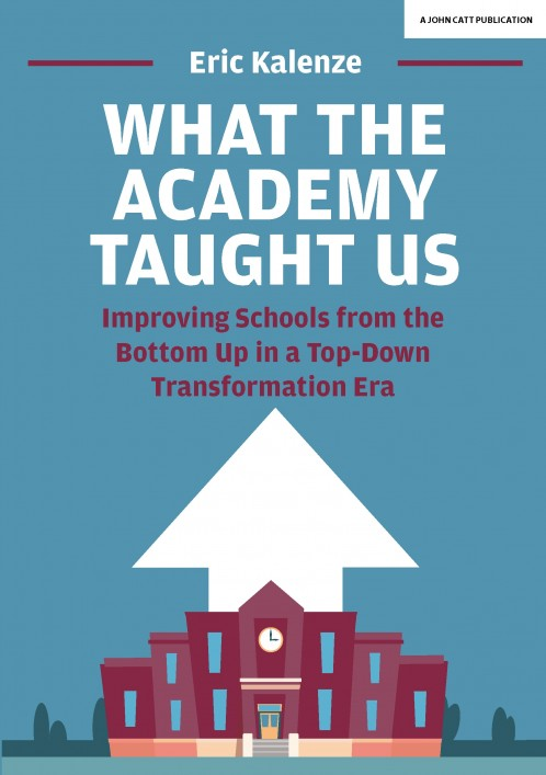 What the Academy Taught Us: Improving schools from the bottom-up in a top-down transformation era