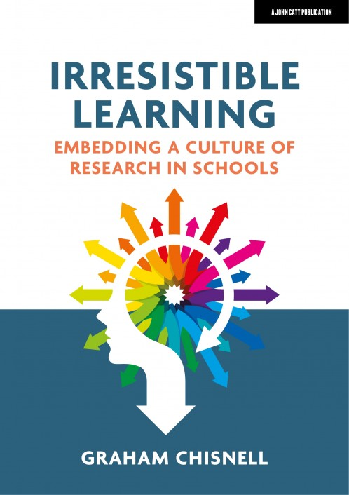 Irresistible Learning: Embedding a culture of research in schools