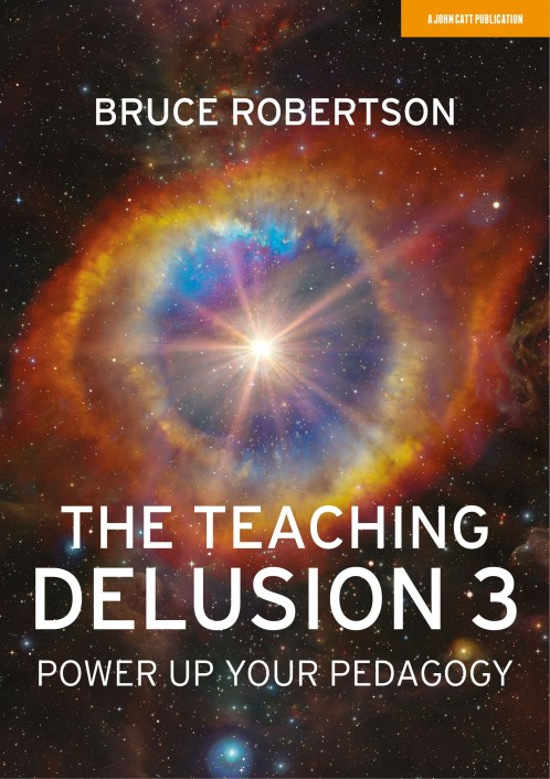 The Teaching Delusion 3: Power Up Your Pedagogy