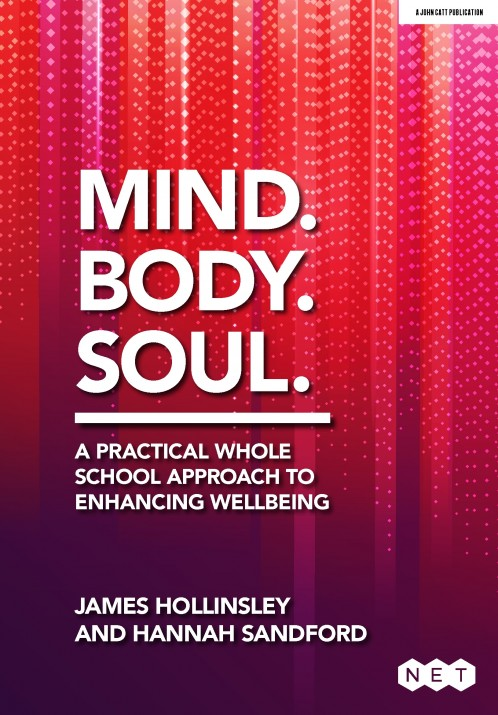 Mind. Body. Soul. A practical whole-school approach to enhancing wellbeing