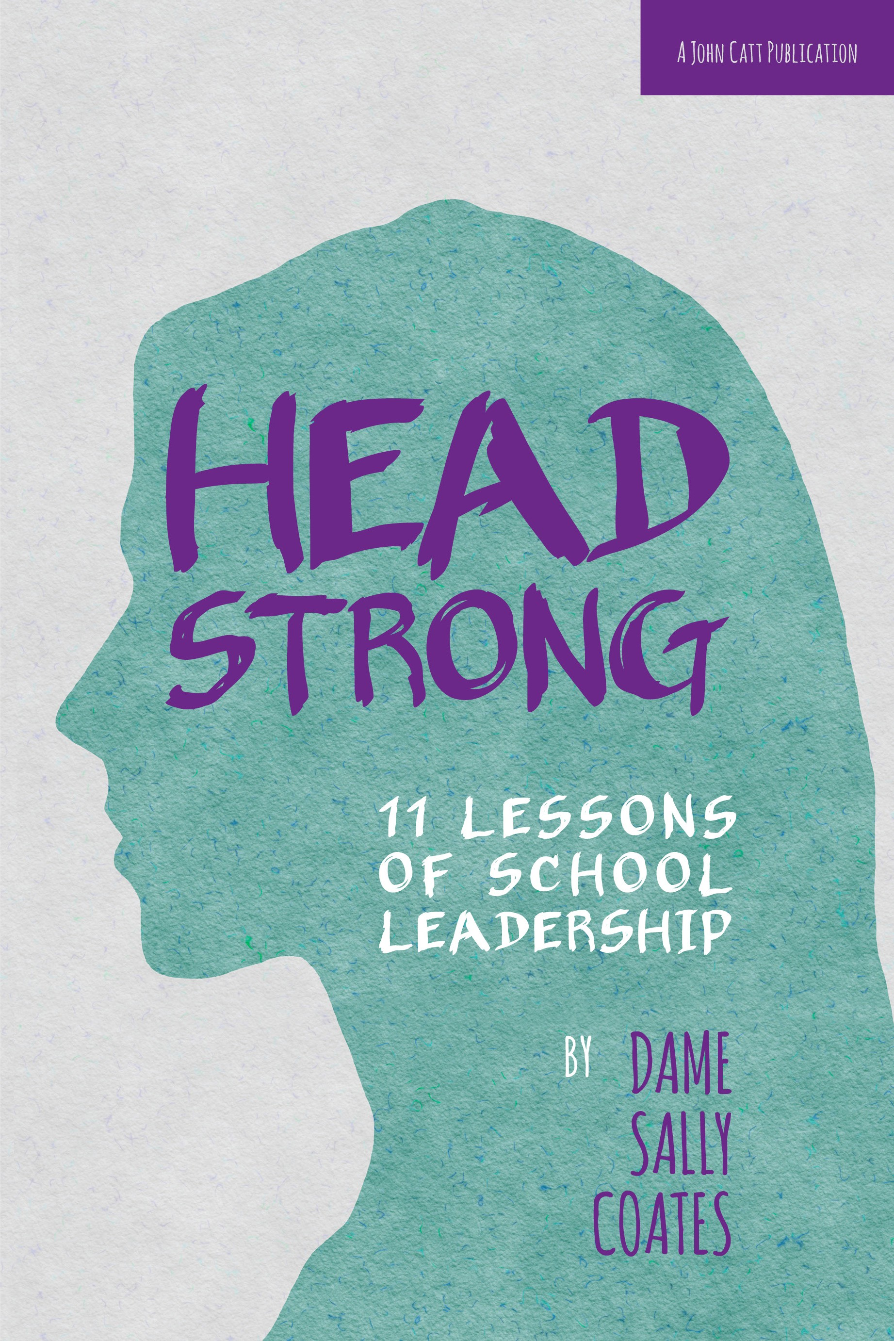 Headstrong: 11 Lessons of School Leadership