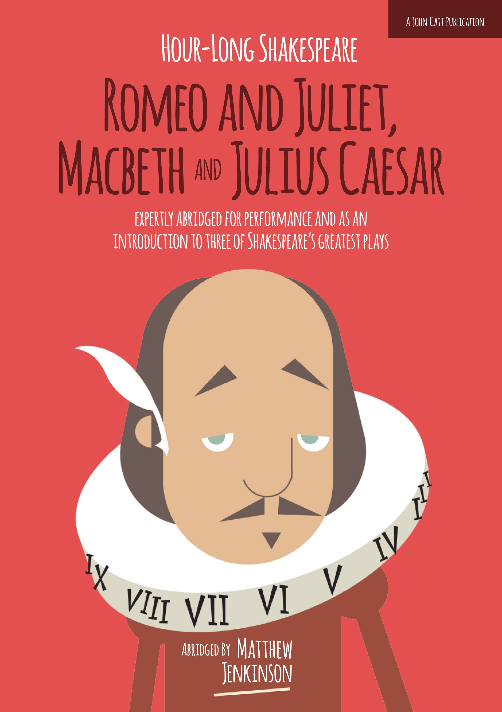 Hour-Long Shakespeare: Romeo and Juliet, Macbeth and Julius Caesar