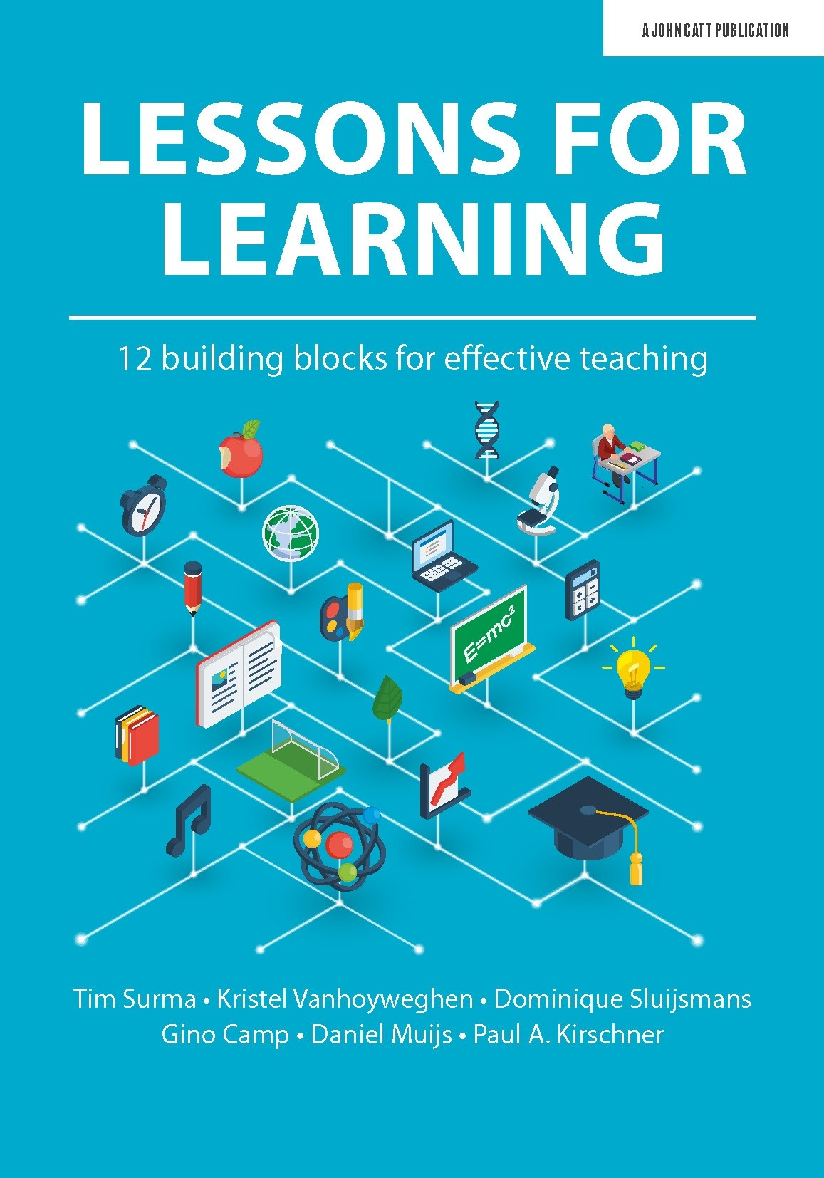 Lessons for Learning: 12 Building Blocks for Effective Teaching