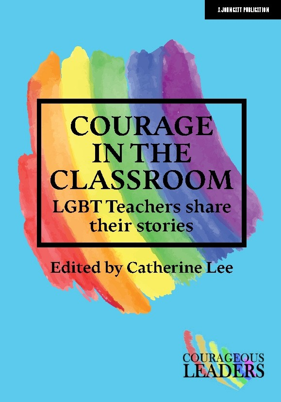 Courage in the Classroom: LGBT teachers share their stories