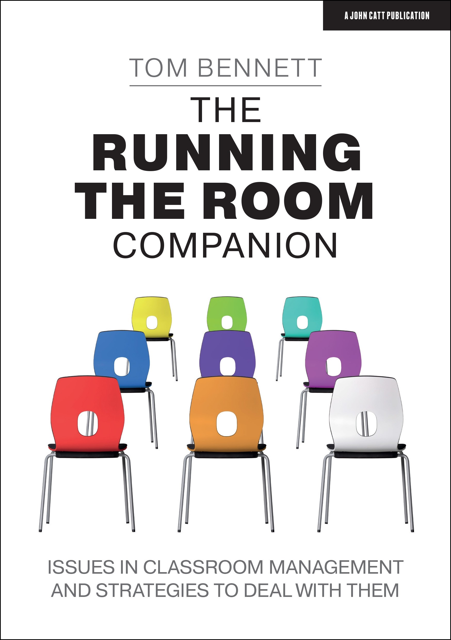 The Running the Room Companion: Issues in classroom management and strategies to deal with them