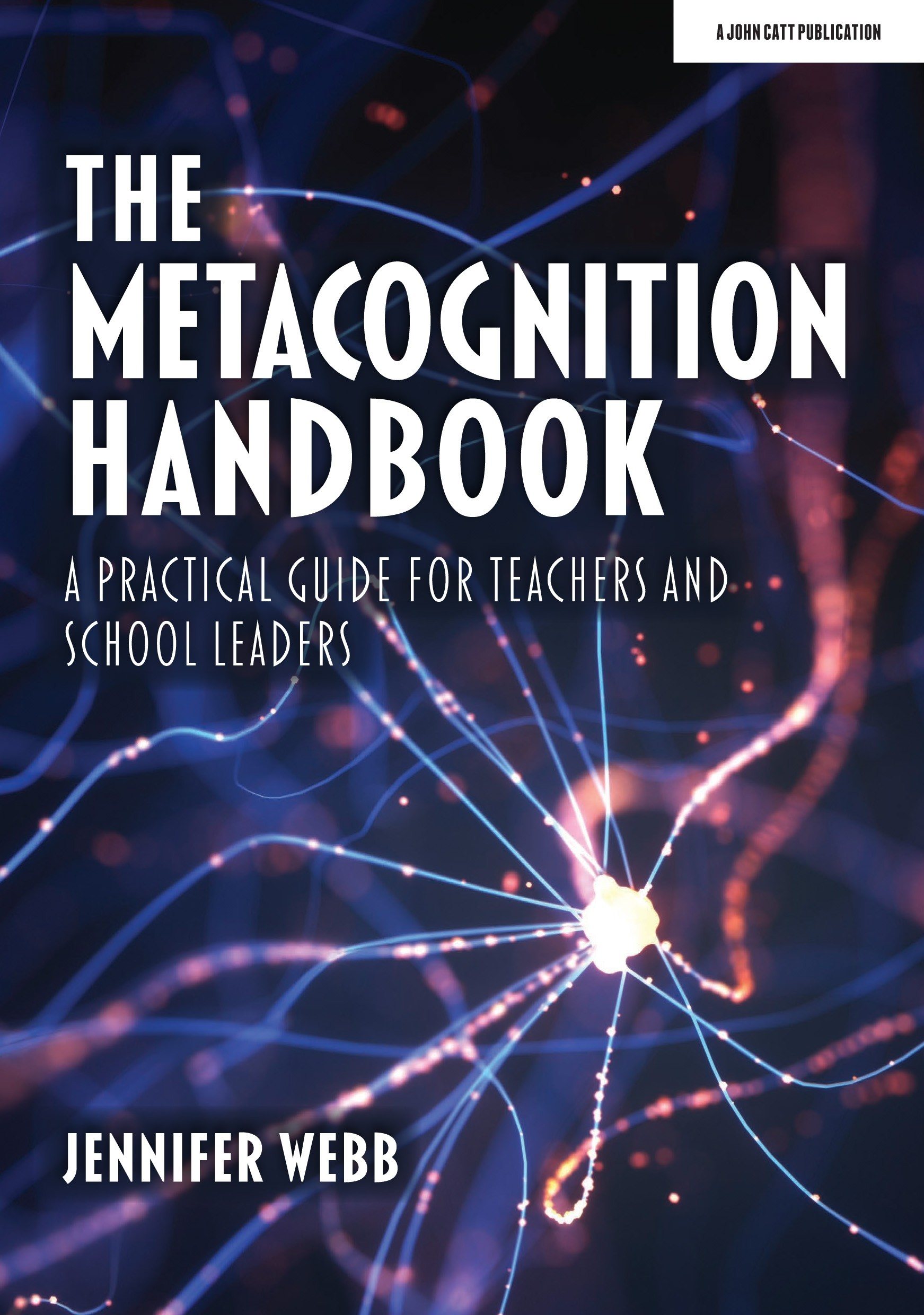 The Metacognition Handbook: A Practical Guide for Teachers and School Leaders
