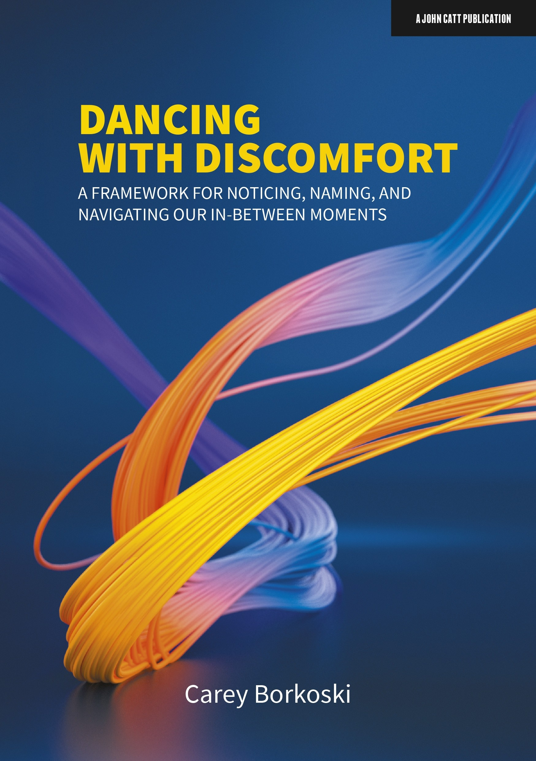 Dancing with Discomfort: A framework for noticing, naming, and navigating our in-between moments