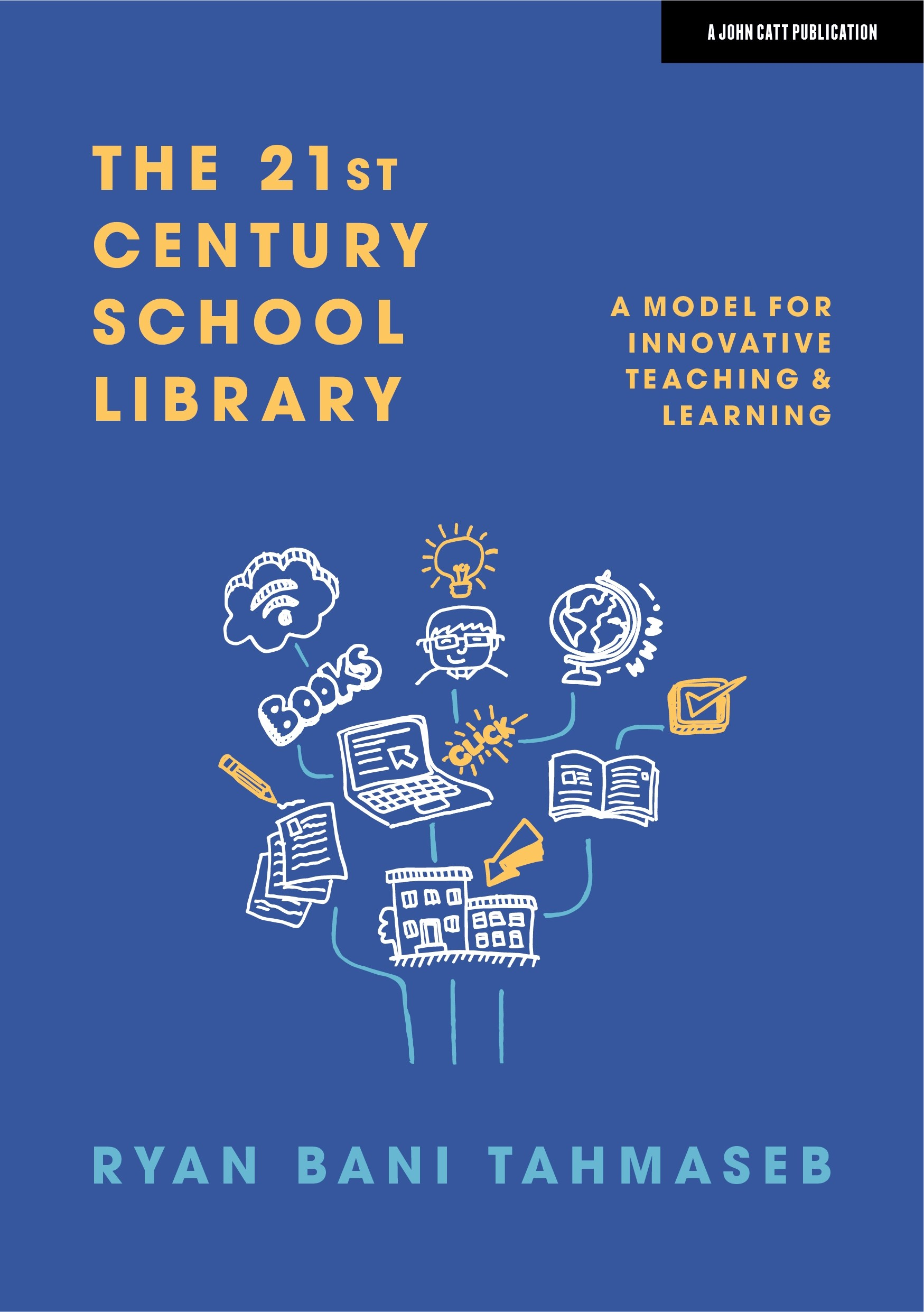 The 21st Century School Library: A Model for Innovative Teaching & Learning