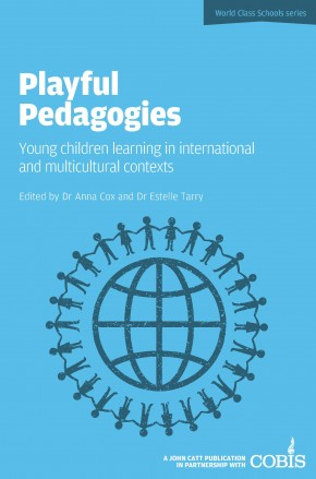 Playful Pedagogies: How Young Children Learn in International and Multicultural Settings