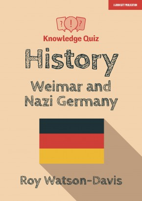 Knowledge Quiz: History - Weimar and Nazi Germany