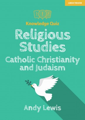 Knowledge Quiz: Religious Studies - Catholic Christianity and Judaism