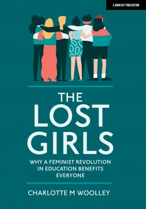The Lost Girls: Why a feminist revolution in education benefits everyone