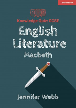 Knowledge Quiz: GCSE English Literature – Macbeth