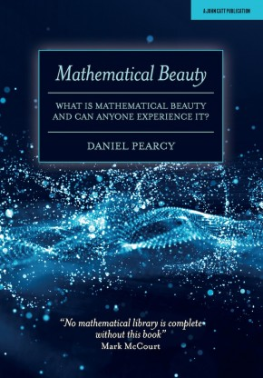 Mathematical Beauty: What is Mathematical Beauty and Can Anyone Experience It?
