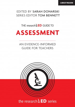 The researchED Guide to Assessment: An evidence-informed guide for teachers