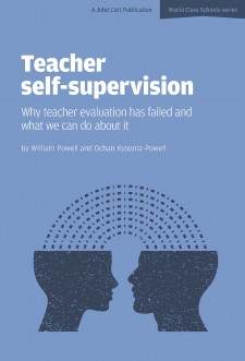 Teacher self-supervision: Why teacher evaluation has failed and what we can do about it