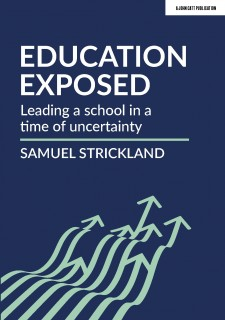 Education Exposed: Leading a school in a time of uncertainty