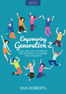 Empowering Generation Z: How and why leadership opportunities can inspire your students